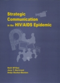 STRATEGIC COMMUNICATION IN THE HIV/AIDS EPIDEMIC