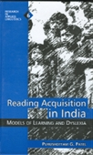 READING ACQUISITION IN INDIA: Models of Learning and Dyslexia