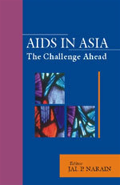 AIDS in Asia : The Challenge Continues