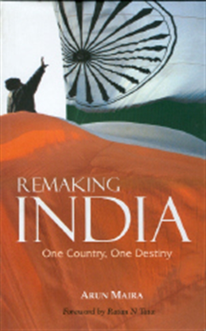 REMAKING INDIA: One Country, One Destiny