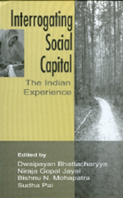 INTERROGATING SOCIAL CAPITAL: The Indian Experience
