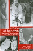 A SPACE OF HER OWN: Personal Narratives of Twelve Women