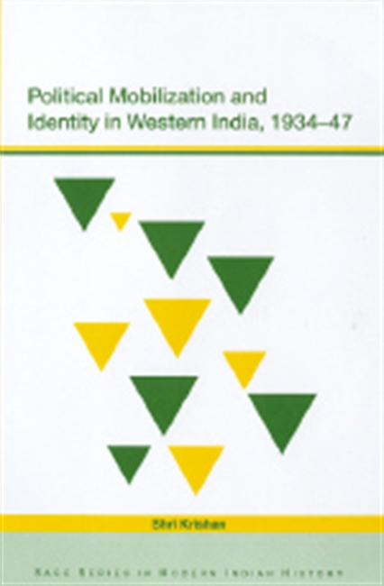 POLITICAL MOBILIZATION AND IDENTITY IN WESTERN INDIA, 1934?47