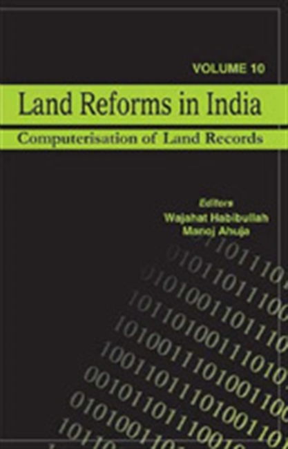 LAND REFORMS IN INDIA, VOLUME 10: Computerisation of Land Records