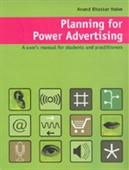 PLANNING FOR POWER ADVERTISING: A User`s Manual for Students and Practitioners