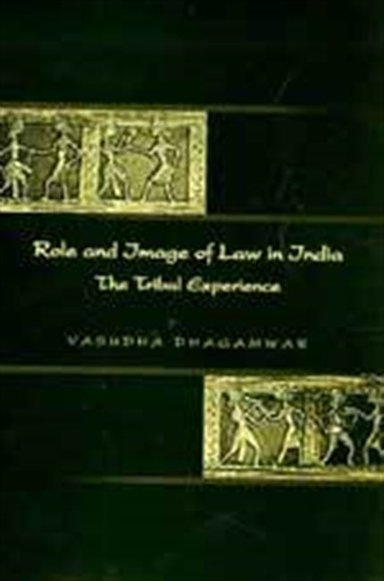 ROLE AND IMAGE OF LAW IN INDIA: The Tribal Experience