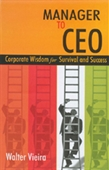 Manager to CEO: Corporate Wisdom for Survival and Success