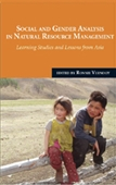 SOCIAL AND GENDER ANALYSIS IN NATURAL RESOURCE MANAGEMENT: Learning Studies and Lessons from Asia