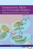 TRANSNATIONAL MEDIA AND CONTOURED MARKETS: Redefining Asian Television and Advertising