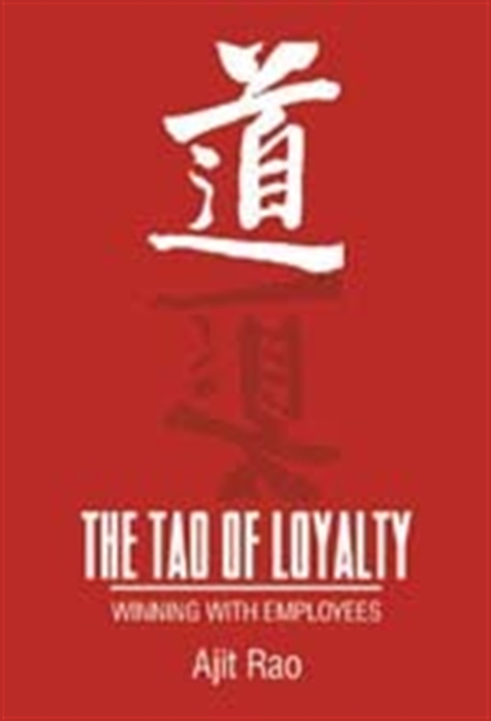 THE TAO OF LOYALTY: Winning with Employees