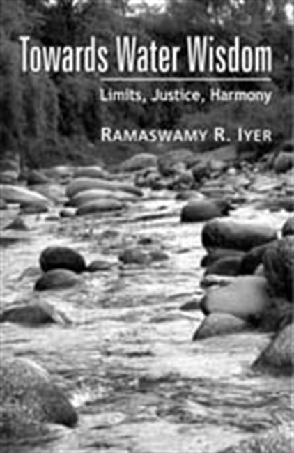 TOWARDS WATER WISDOM: Limits, Justice, Harmony
