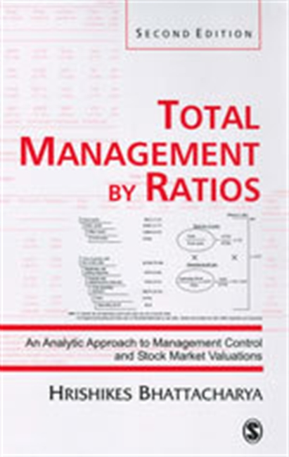 TOTAL MANAGEMENT BY RATIOS, 2E: An Analytic Approach to Management Control and Stock Market Valuations