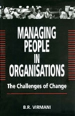 MANAGING PEOPLE IN ORGANISATIONS: The Challenges of Change
