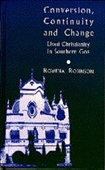 Conversion, Continuity and Change : Lived Christianity in Southern Goa