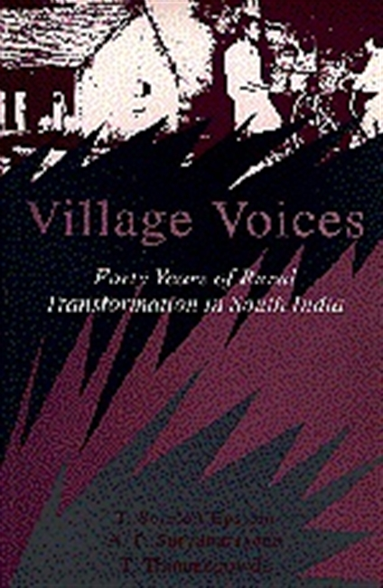 VILLAGE VOICES: Forty Years of Rural Transformation in South India