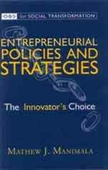 Entrepreneurial Policies and Strategies : The Innovator's Choice