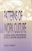 PATTERNS OF WORK CULTURE: Cases and Strategies for Culture Building