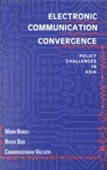 ELECTRONIC COMMUNICATION CONVERGENCE: Policy Challenges in Asia