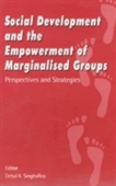 SOCIAL DEVELOPMENT AND THE EMPOWERMENT OF MARGINALISED GROUPS: Perspectives and Strategies