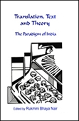 TRANSLATION, TEXT AND THEORY: The Paradigm of India