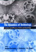 THE DYNAMICS OF TECHNOLOGY: Creation and Diffusion of Skills and Knowledge