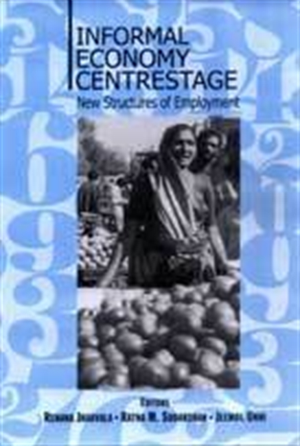 INFORMAL ECONOMY CENTRESTAGE: New Structures of Employment