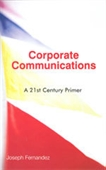 Corporate Communications : A 21st Century Primer