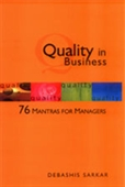 QUALITY IN BUSINESS: 76 Mantras for Managers