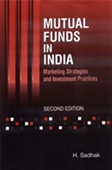 MUTUAL FUNDS IN INDIA: Marketing Strategies and Investment Practices: Second Edition