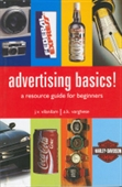 Advertising Basics!: A Resource Guide for Beginners