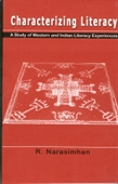 CHARACTERIZING LITERACY: A Study of Western and Indian Literacy Experiences