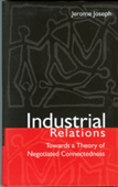 Industrial Relations: Towards A Theory of Negotiated Connectedness