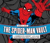 The Spider-Man Vault : (A Museum-in-A-Book with Rare Collectibles  Spun From Marvel's Web)