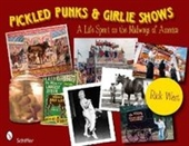 Pickled Punks And Girlie Shows: A Life Spent On The Midways Of America