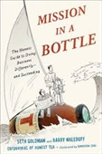 Mission in A Bottle : The Honest Guide to Doiny Business Differently And Succeeding