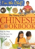 The Young Chefs Chinese Cookbook (Im The Chef)