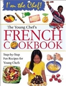 The Young Chefs French Cookbook (Im The Chef)