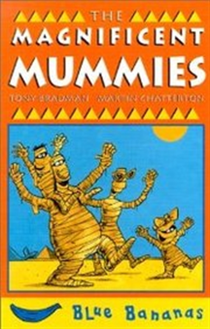 The Magnificent Mummies (Bananas)