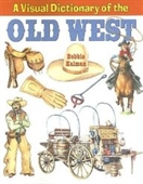 A Visual Dictionary Of The Old West (Crabtree Visual Dictionaries)