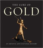 The Lure of Gold : An Artistic And Cultural History