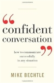 Confident Conversation: How To Communicate Successfully In Any Situation