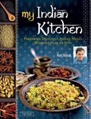 My Indian Kitchen : Preparing Delicious Indian Meals Without Fear or Fuss