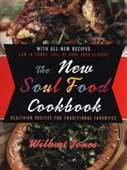 The New Soul Food Cookbook: Healthier Recipes For Traditional Favorites