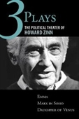 Three Plays: The Political Theater Of Howard Zinn