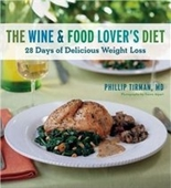 The Wine And Food Lovers Diet: 28 Days Of Delicious Weight Loss