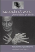 Kazuo Ohnos World: From Without & Within