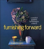 Furnishing Forward : A Practical Guide To Furnishing For A Lifetime