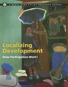 Localizing Development : Does Participation Work?