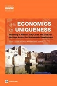 The Economics of Uniqueness : Investing in Historic City Cores And Cultural Heritage Assets For Sustainable Development