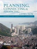 Planning, Connecting & Financing Cities- Now